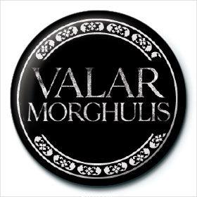 Chapa Valar Morghulis Juego de Tronos