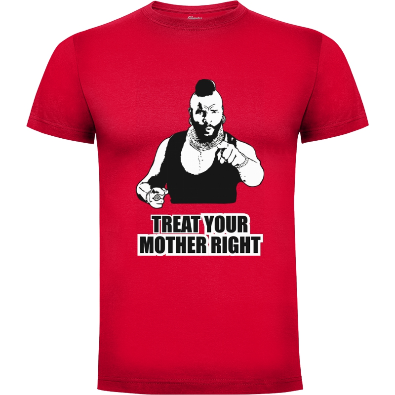 Camiseta M.A. Barracus Treat Your Mother Right